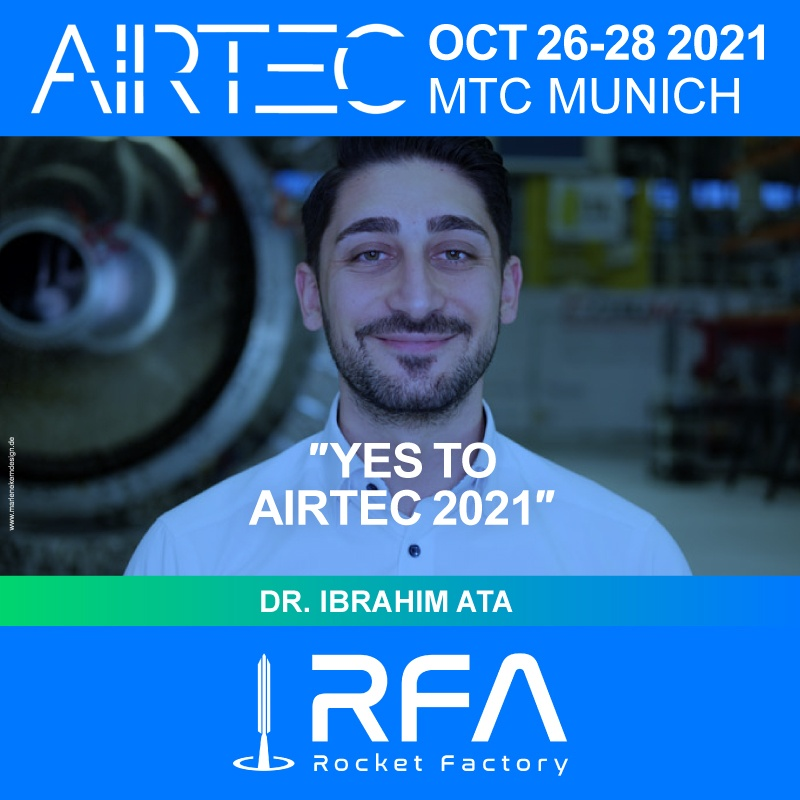 Trade fair, Exhibition, Conference, Business to Business, Industry, company, manufacturers, suppliers, Research, Developers, RFA, Rocket Factory Augsburg, Airtec, Dr. Ibrahim Ata, Speaker, Aviation, Lecture, International, RFA Rocket Factory Augsburg. Exhibitor & Speaker Dr. Ibrahim Ata at Airtec 2021